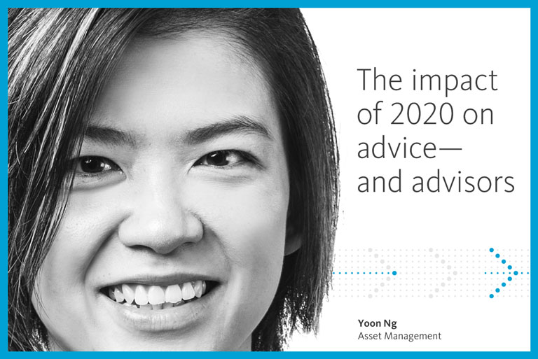 The impact of 2020 on advice—and advisors