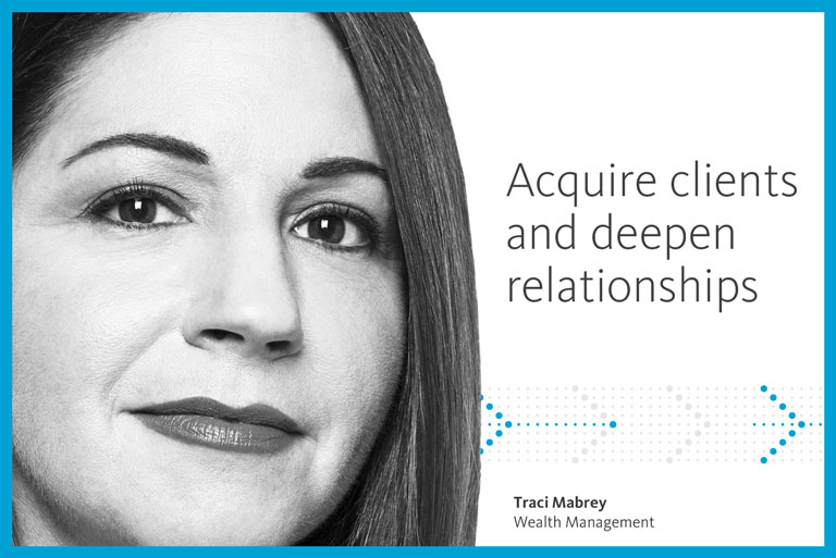 Acquire clients and deepen relationships