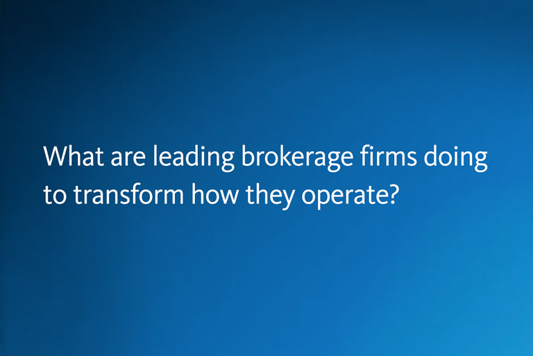 Transforming Brokerage's Business Operations