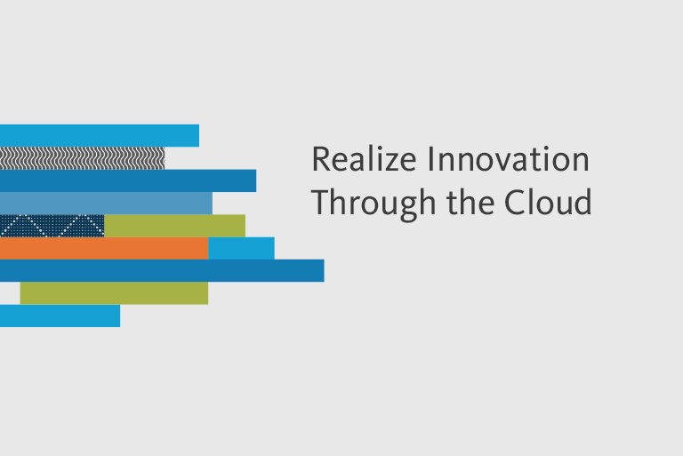 Realizing innovation through the cloud
