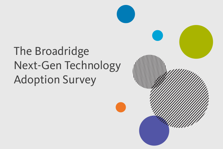 The Broadridge Next-Gen Technology Adoption Survey